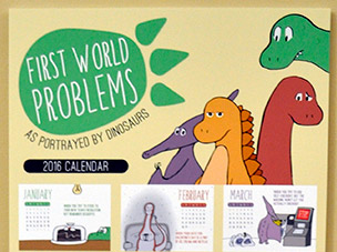 Kara Rinella's First World Problems, as Portrayed by Dinosaurs calendar